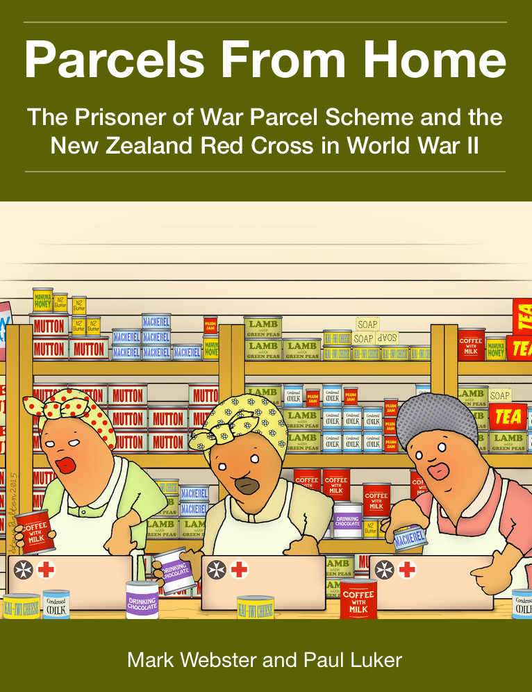 Parcels From Home: The POW Parcel Scheme and the New Zealand Red Cross in World War II