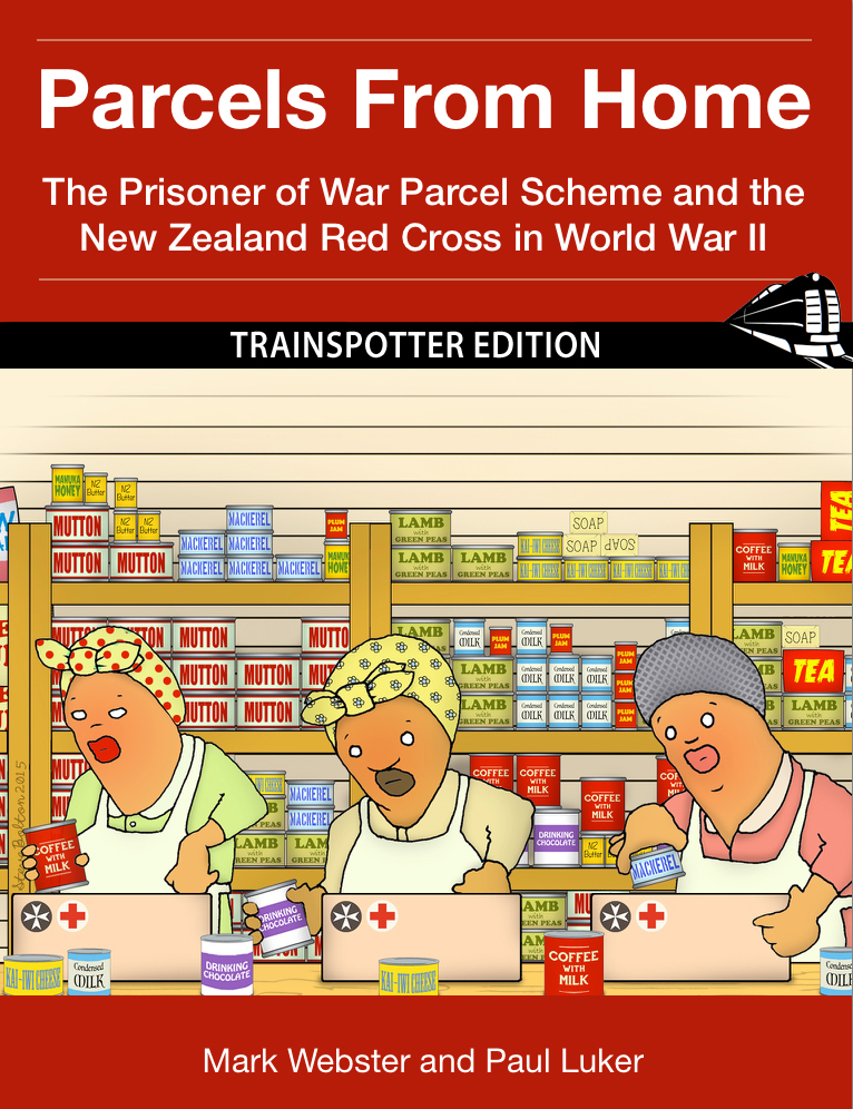 Parcels From Home: The POW Parcel Scheme and the NZ Red Cross in World War II, Trainspotter Edition