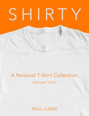 SHIRTY A Personal T-Shirt Collection by Paul Luker, CreativeTech Publishing Ltd, free on iBooks.